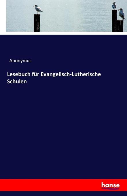 Lesebuch für Evangelisch-Lutherische Schulen al...