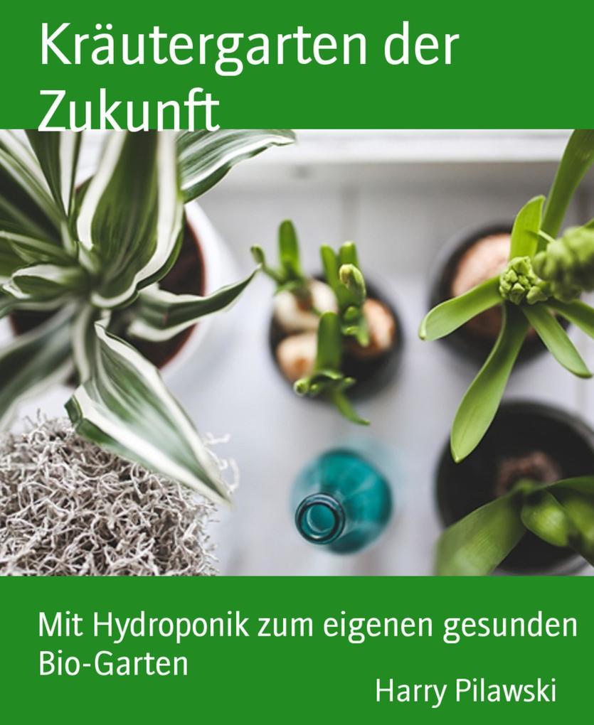 Kräutergarten der Zukunft als eBook Download vo...