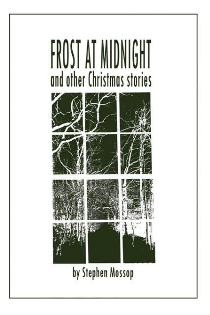 Frost At Midnight And Other Christmas Stories a...