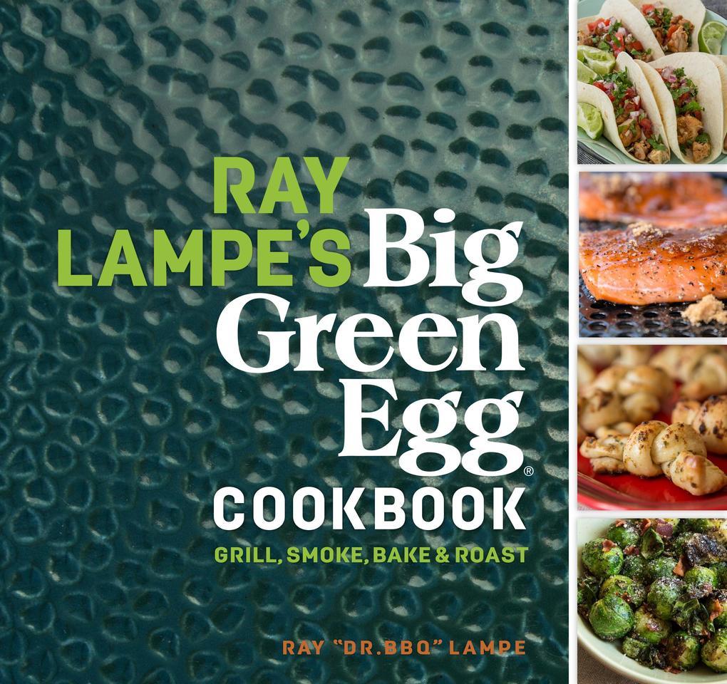 Ray Lampe´s Big Green Egg Cookbook als eBook Do...