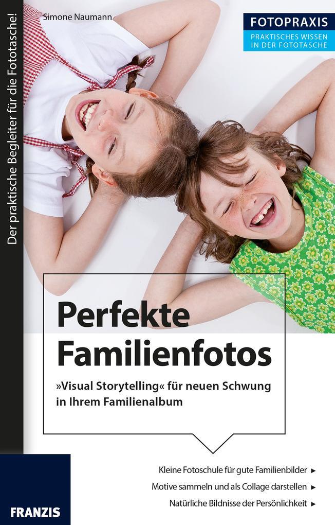 Foto Praxis Perfekte Familienfotos als eBook Do...