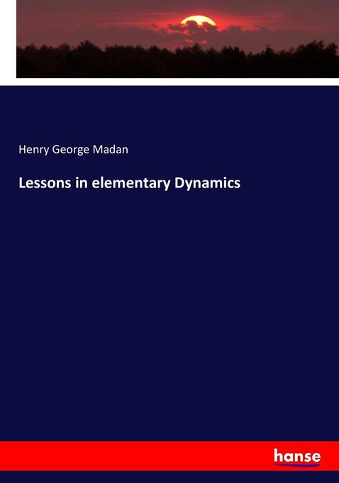 Lessons in elementary Dynamics als Buch von Hen...