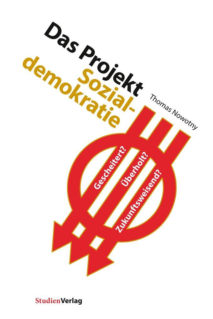 Das Projekt Sozialdemokratie als Buch von Thoma...