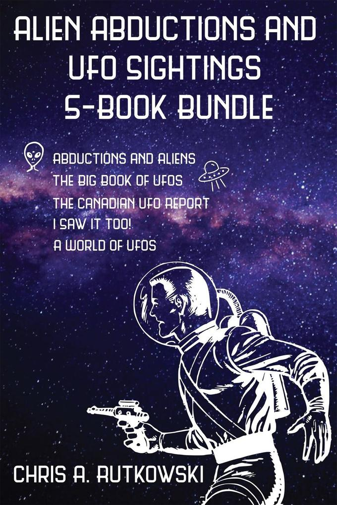 Alien Abductions and UFO Sightings 5-Book Bundl...