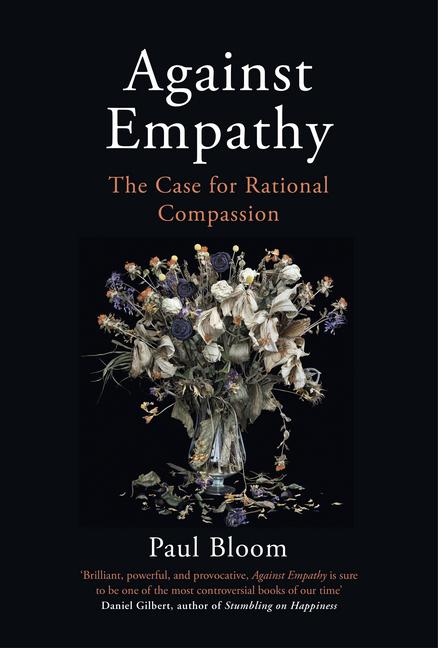 Against Empathy als Buch von Paul Bloom