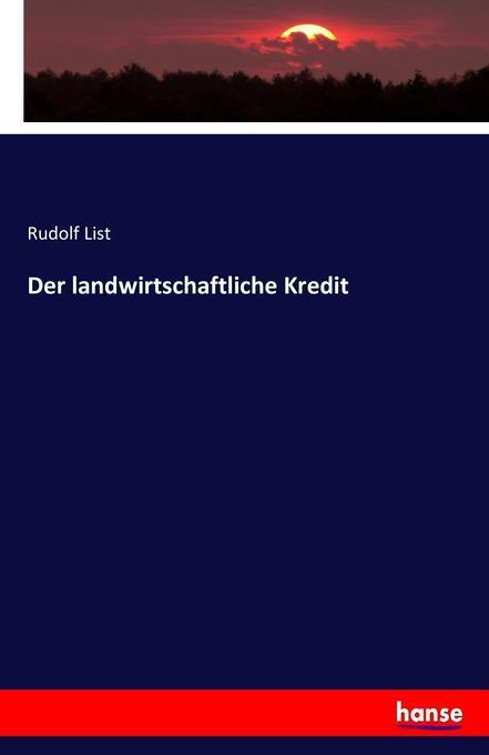 Der landwirtschaftliche Kredit als Buch von Rud...