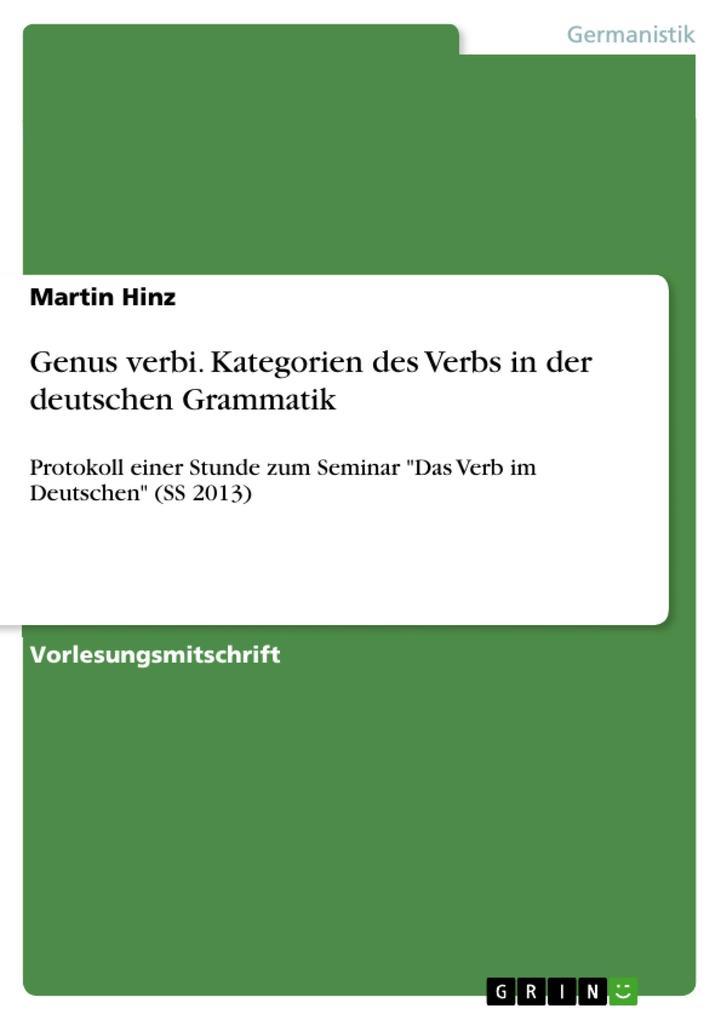 9783668312463 - Martin Hinz: Genus verbi. Kategorien des Verbs in der deutschen Grammatik - Buch