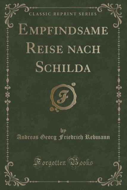 Empfindsame Reise nach Schilda (Classic Reprint...