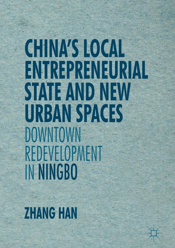 China´s Local Entrepreneurial State and New Urb...