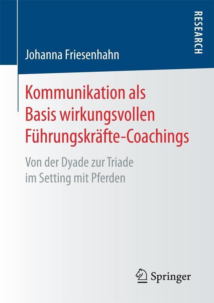 Kommunikation als Basis wirkungsvollen Führungs...