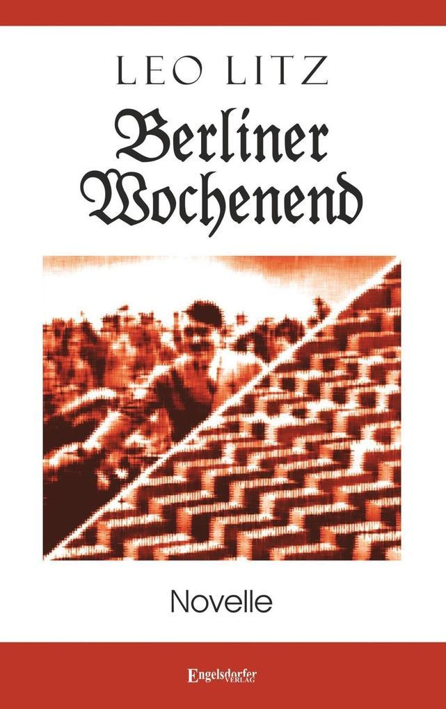 Berliner Wochenend als eBook Download von Leo Litz