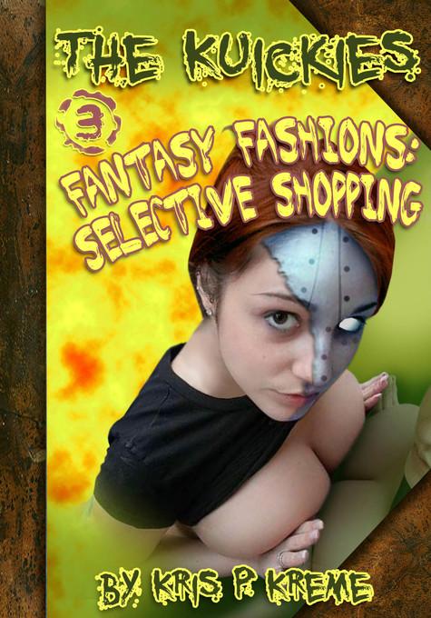 The Kuickies #3: Fantasy Fashions: Selective Sh...