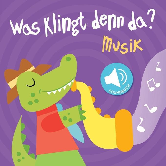 Was klingt denn da? - Musik als Buch von