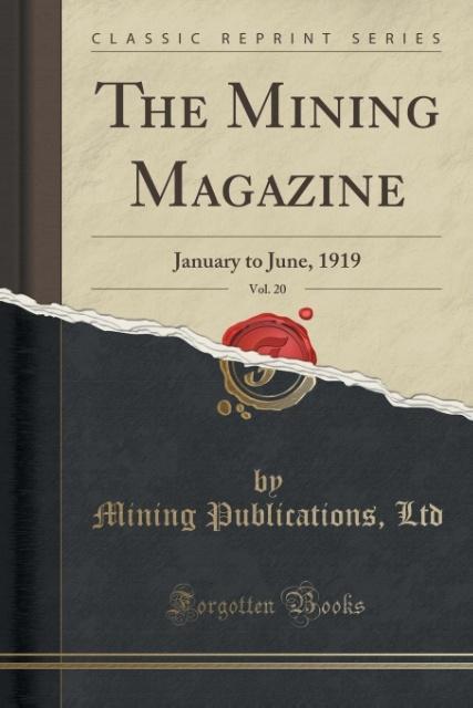 The Mining Magazine, Vol. 20 als Taschenbuch vo...