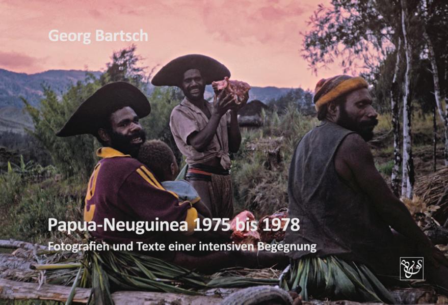Papua-Neuguinea 1975 bis 1978 als Buch von Geor...