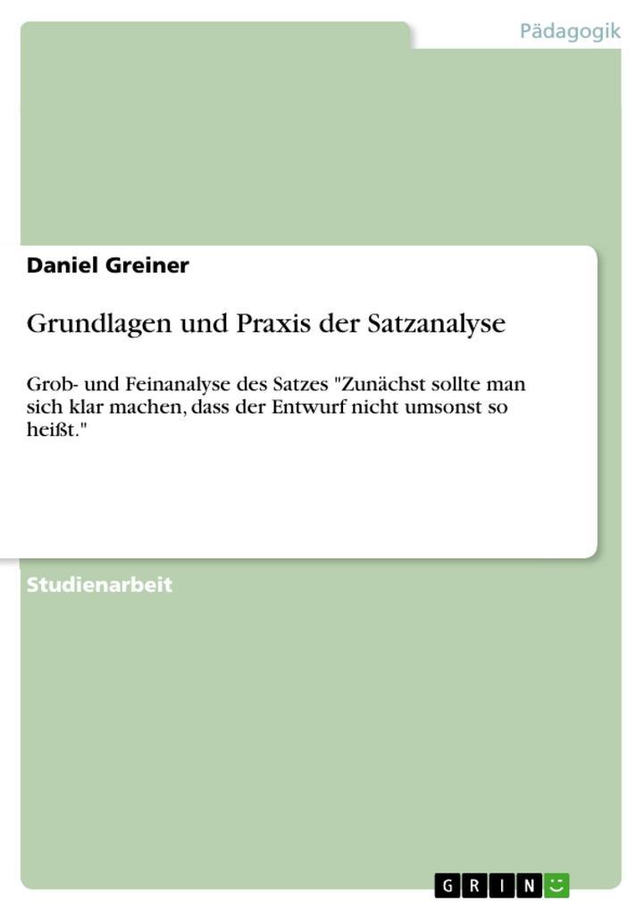 9783668315730 - Daniel Greiner: Grundlagen und Praxis der Satzanalyse - Buch