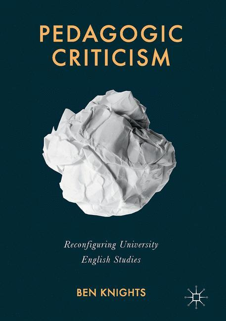 Pedagogic Criticism als Buch von Ben Knights