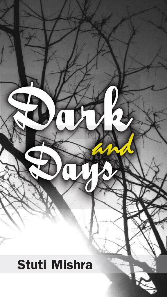 Dark and Days als eBook Download von Stuti Mishra