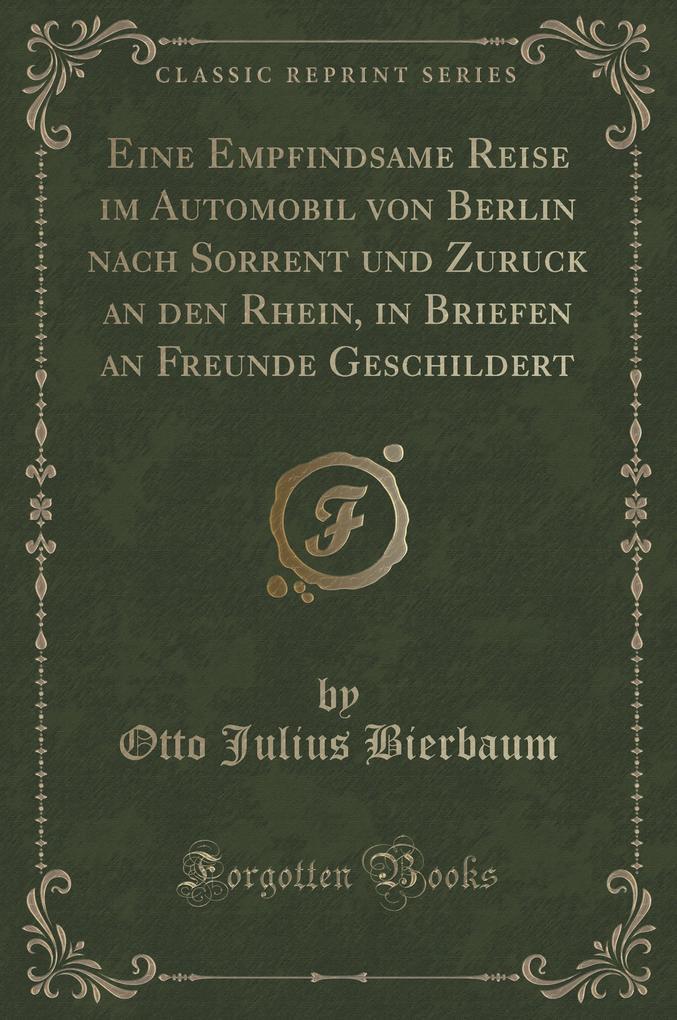 Eine Empfindsame Reise im Automobil von Berlin ...