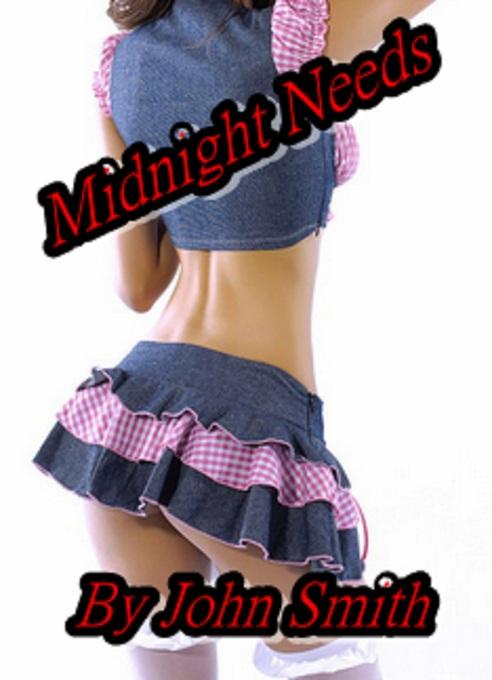 Midnight Needs als eBook Download von John Smith