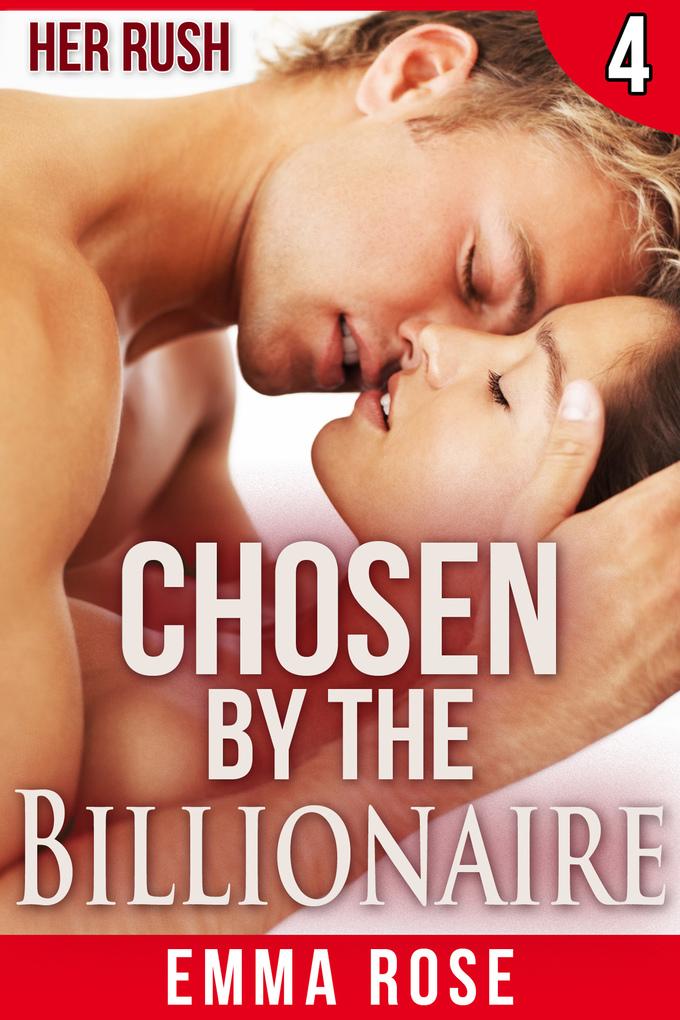 Chosen by the Billionaire 4: Her Rush als eBook...