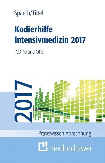 Kodierhilfe Intensivmedizin 2017 als Buch von C...