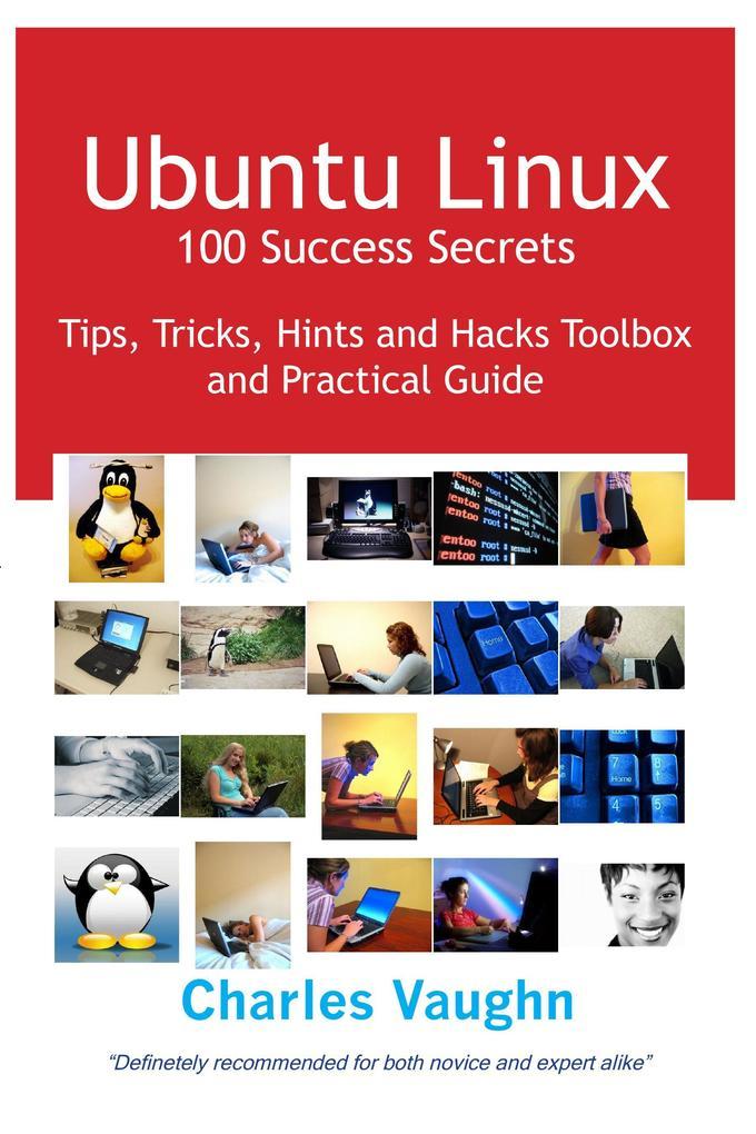 Ubuntu Linux 100 Success Secrets, Tips, Tricks,...
