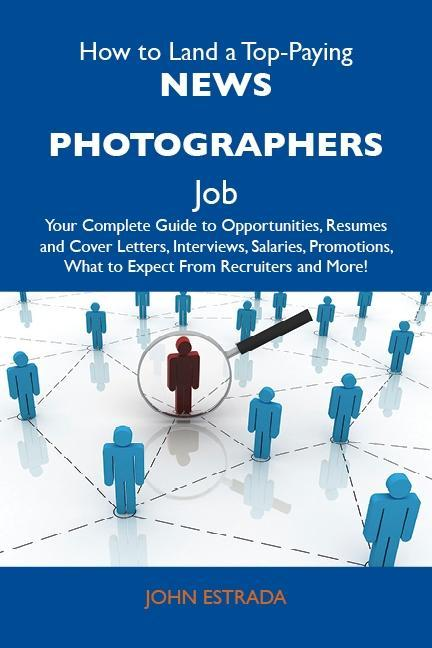 How to Land a Top-Paying News photographers Job...