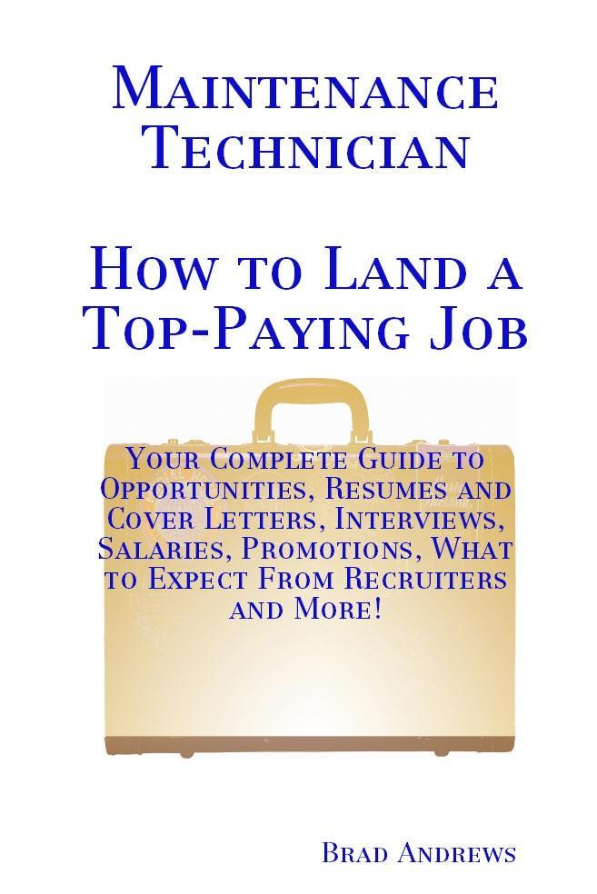 Maintenance Technician - How to Land a Top-Payi...