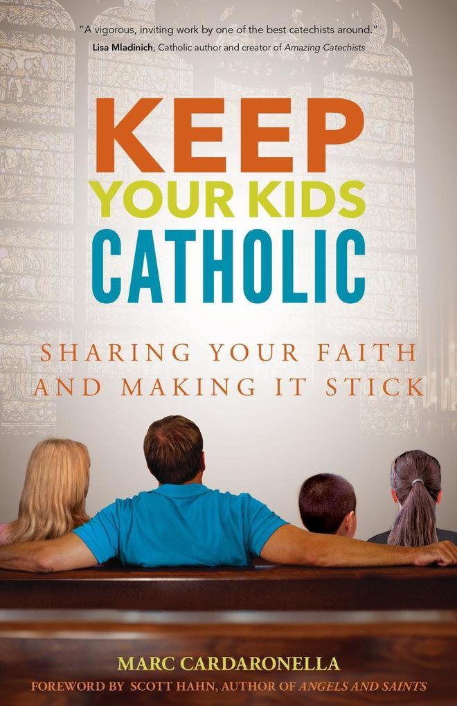 Keep Your Kids Catholic als eBook Download von ...