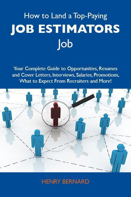 How to Land a Top-Paying Job estimators Job: Yo...