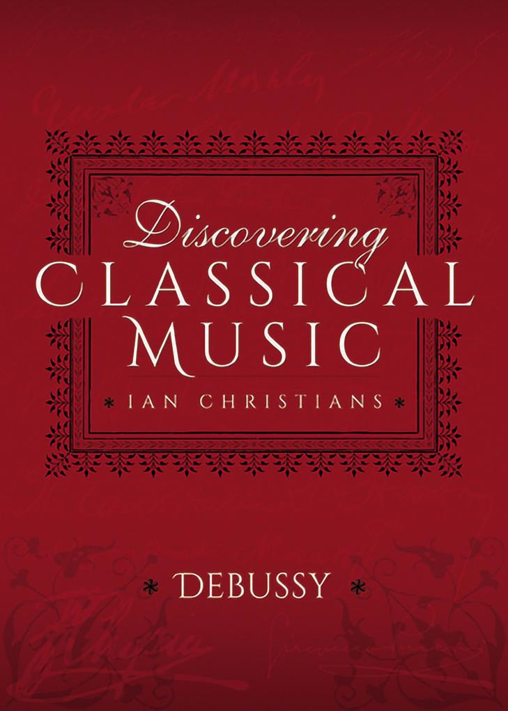Discovering Classical Music: Debussy als eBook ...