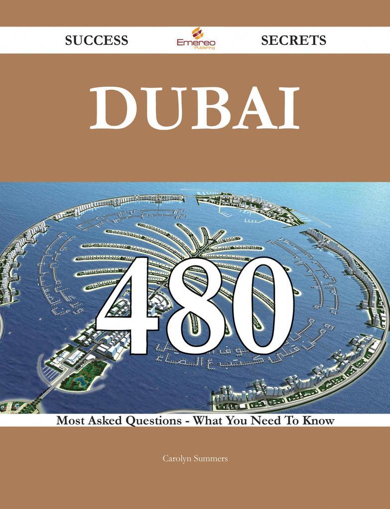 Dubai 480 Success Secrets - 480 Most Asked Ques...