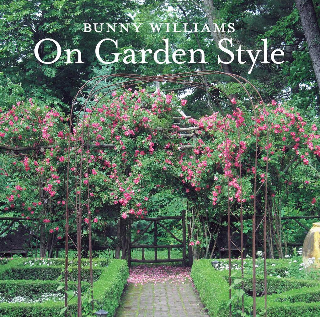 Bunny Williams On Garden Style als eBook Downlo...