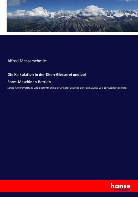 Die Kalkulation in der Eisen-Giesserei und bei ...
