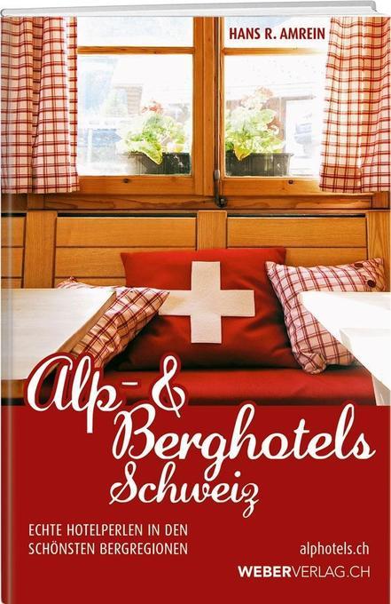 Alp & Berghotels Schweiz als Buch von Hans R. A...