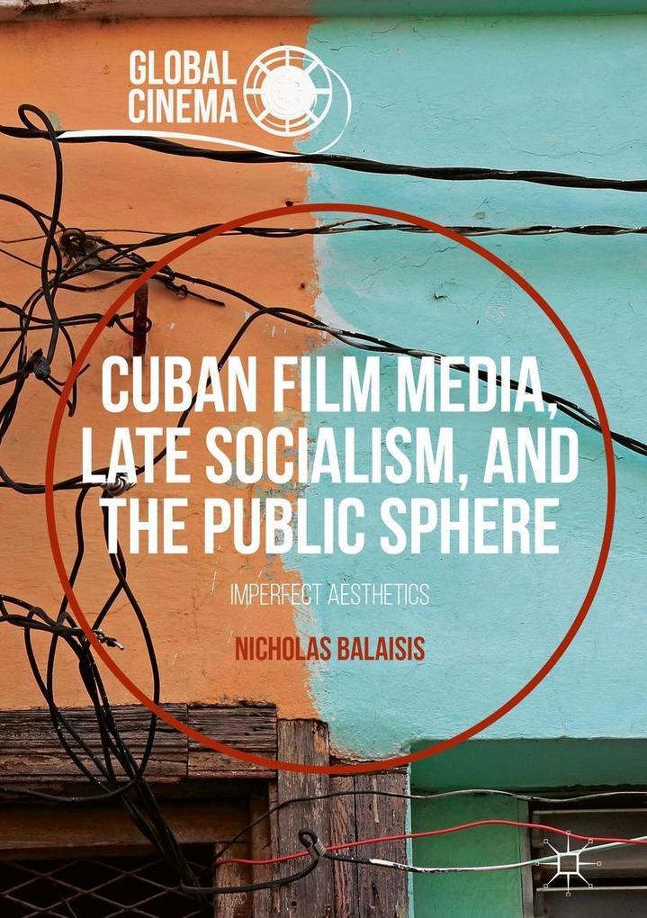 Cuban Film Media, Late Socialism, and the Publi...