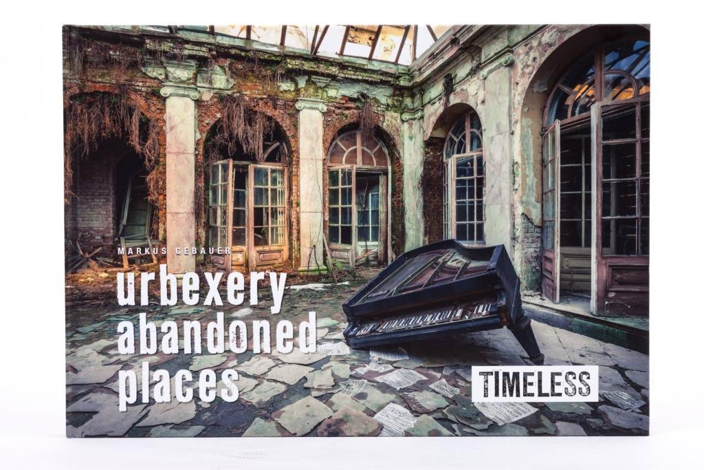 Urbexery abandoned places - Timeless als Buch v...