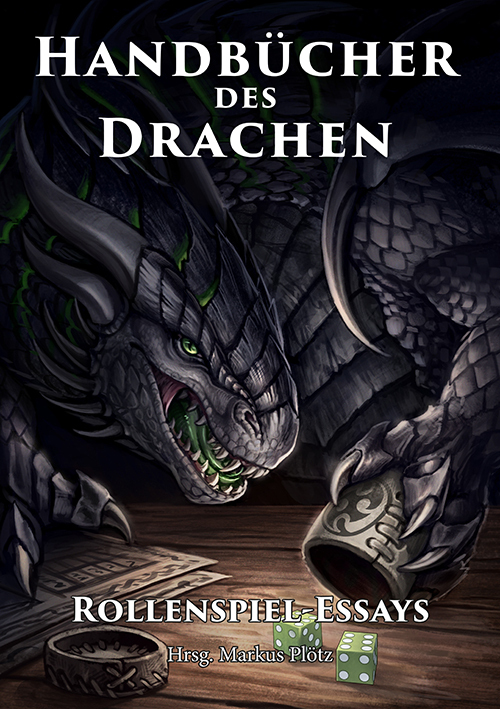 Handbücher des Drachen:Rollenspiel-Essays als B...