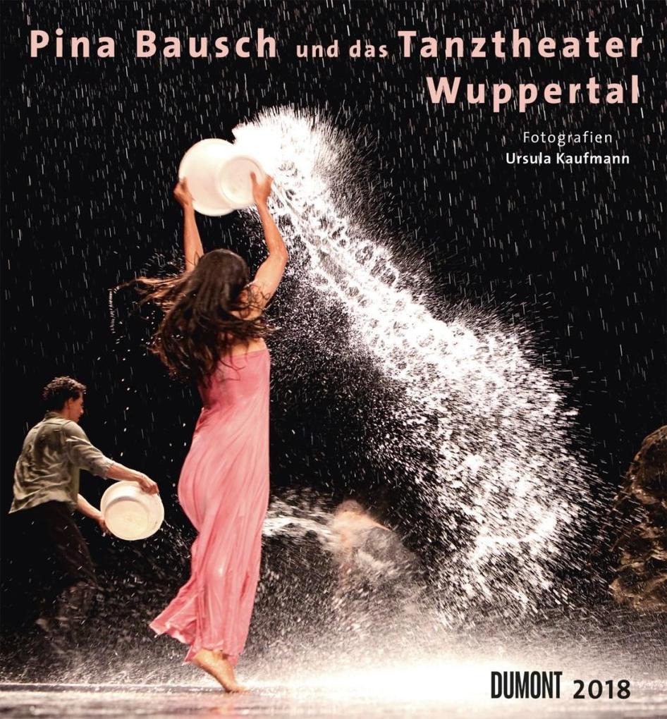 Pina Bausch und das Tanztheater Wuppertal 2018