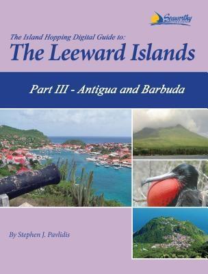 The Island Hopping Digital Guide To The Leeward...