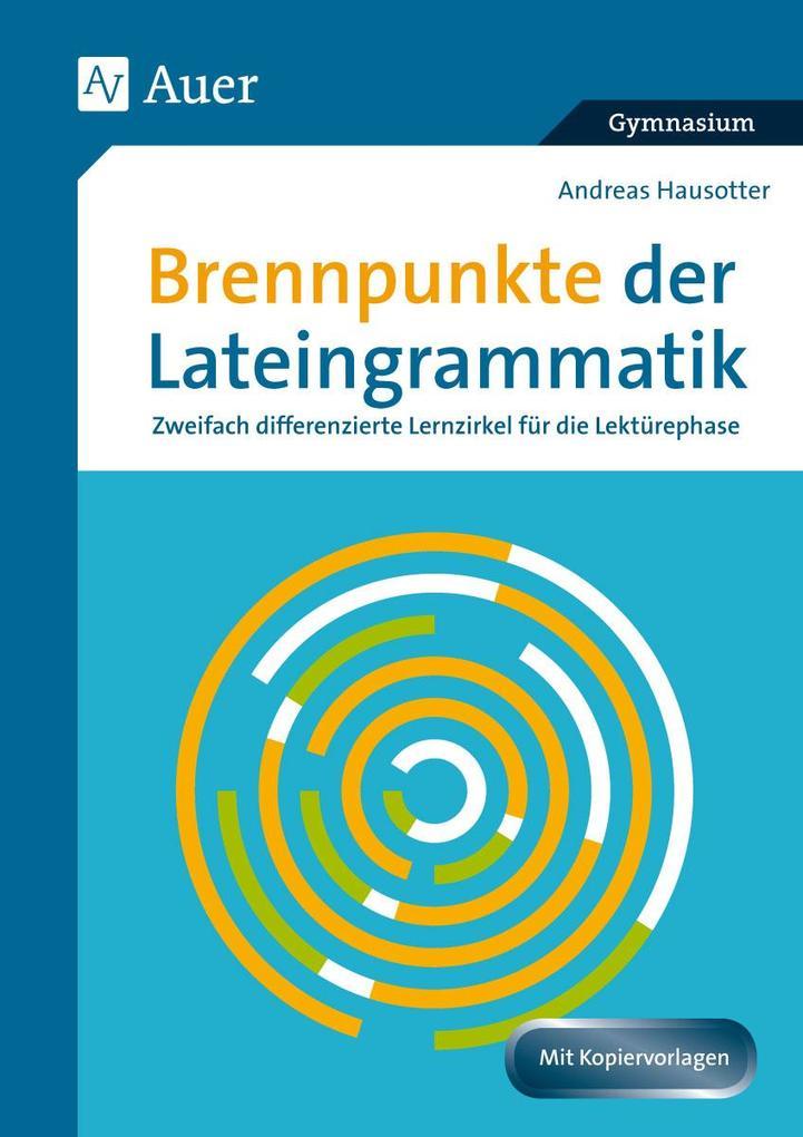 Brennpunkte der Lateingrammatik als Buch von An...