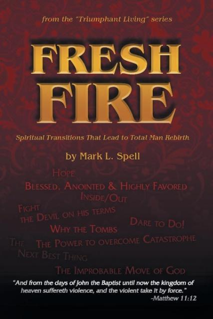 Fresh Fire als Taschenbuch von Mark Spell