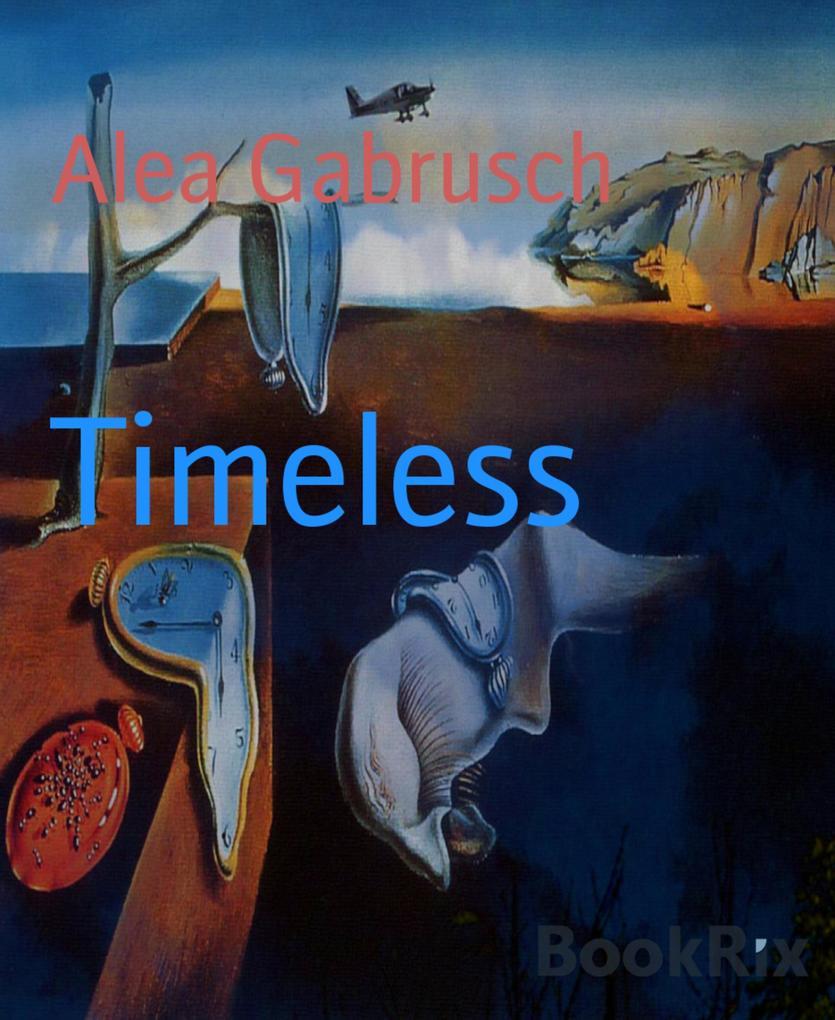 Timeless als eBook Download von Alea Gabrusch