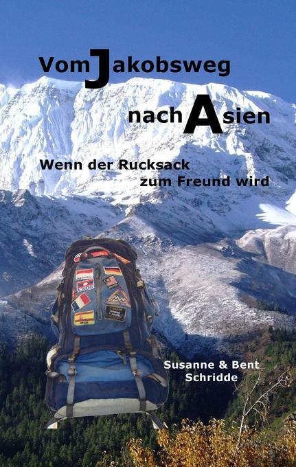 Vom Jakobsweg nach Asien als Buch von Susanne S...