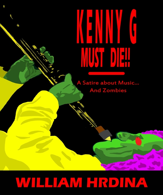 Kenny G Must Die- A Satire About Music... And Z...