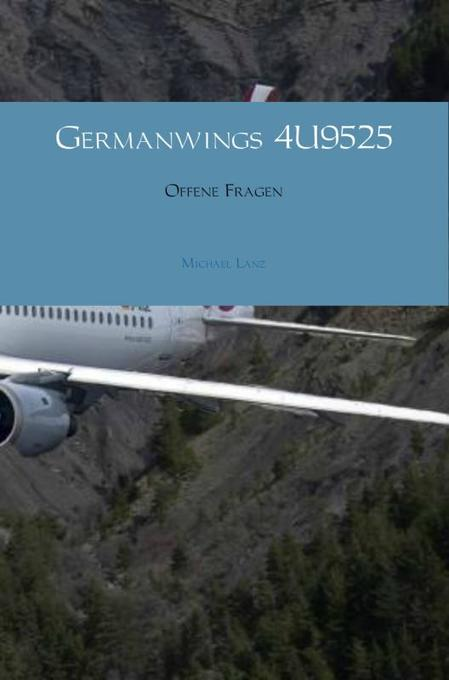 Germanwings 4U9525 als eBook Download von Micha...