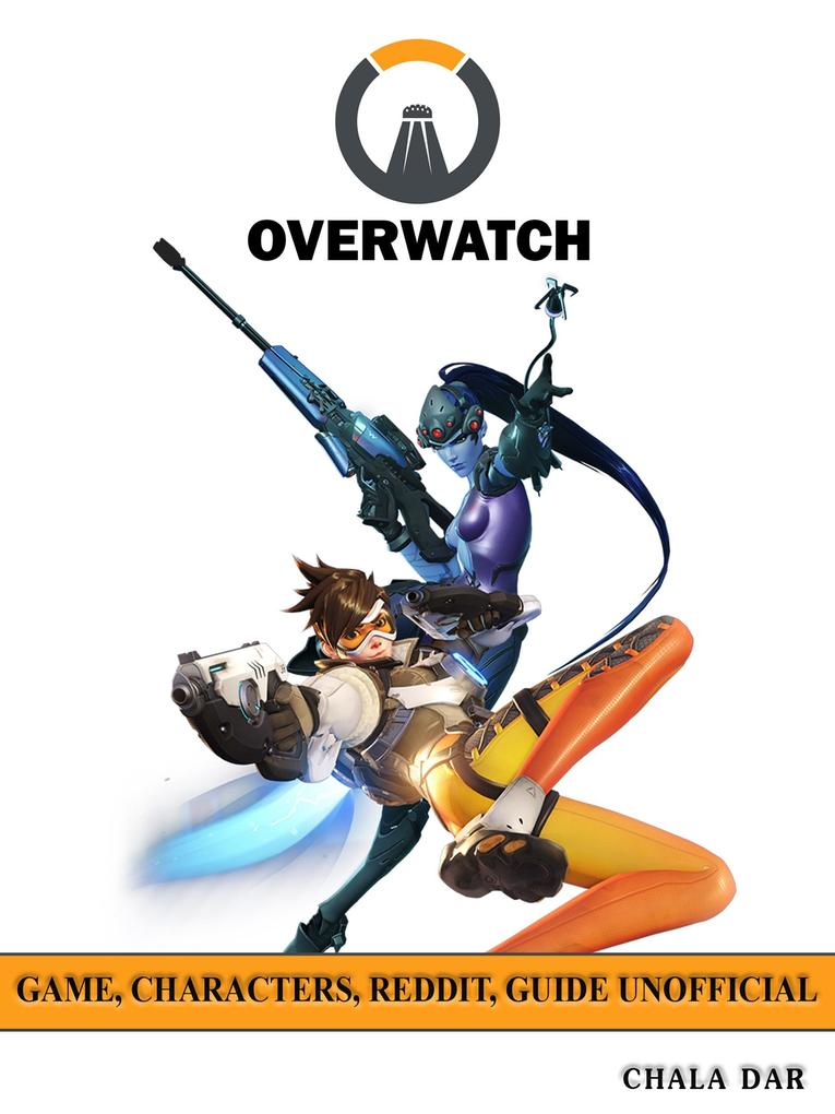 Overwatch Game, Characters, Reddit, Guide Unoff...