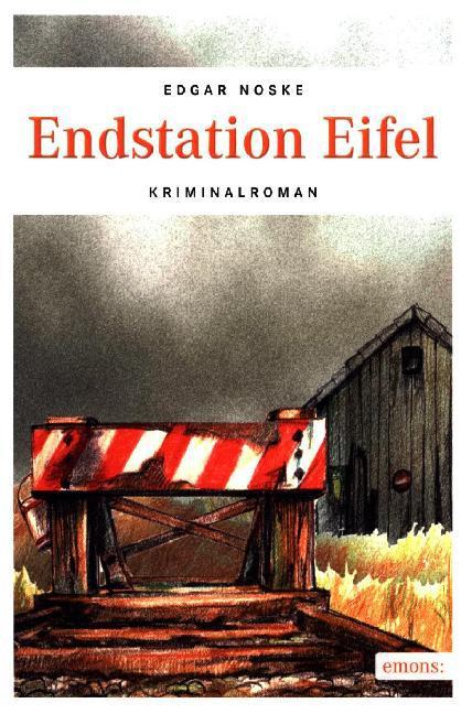 Endstation Eifel als Buch von Edgar Noske