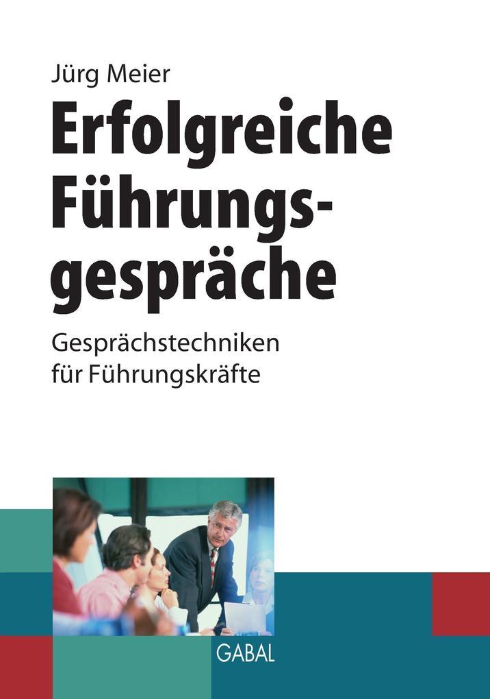 Erfolgreiche Führungsgespräche als Buch von Jür...